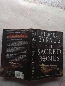 The Sacred Bones《神圣的骨头》【英文原版,by Michael Byrnes】