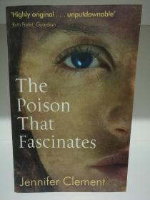 The Poison That Fascinates by Jennifer Clement (拉美文学/墨西哥)英文原版书