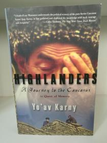 Highlanders: A Journey to the Caucasus in Quest of Memory by Yoav Karny (旅行/高加索)英文原版书