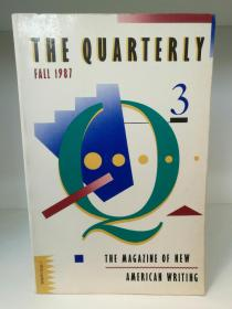 The Quarterly 3/Fall 1987 The Magazine of New American Writing (文学杂志)英文原版书
