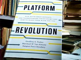 Platform Revolution:How Networked Markets Are Transforming the Economy--And How to Make Them Work for You