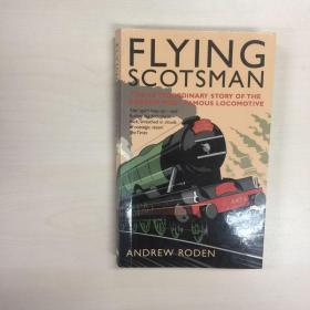 Flying Scotsman: The Extraordinary Story of the Worlds Most Famous Train