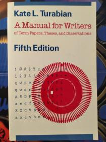 A Manual for Writers of Research Papers, Theses, and Dissertations: Fifth Edition