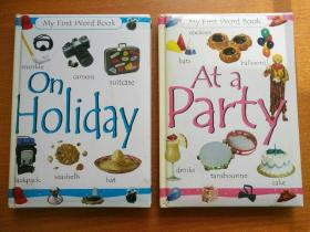 MY FIRST WORD BOOK 《AT PARTY》《ON HOLIDAY》 两本合售