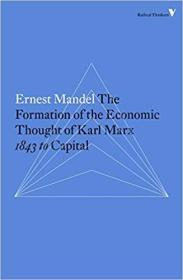 The Formation of the Economic Thought of Karl Marx: 1843 to Capital (英语)