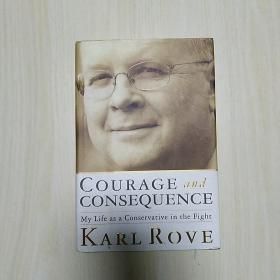 Courage and Consequence: My Life as a Conservative in the Fight Hardcover (精装)