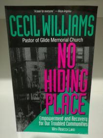 签名本 No Hiding Place Empowerment and Recovery for Our Troubled Communities by Cecil Williams (社会学)英文原版书