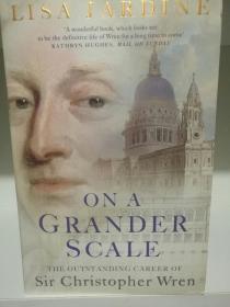 克里斯托弗·雷恩爵士 On a Grander Scale: The Outstanding Career of Sir Christopher Wren (英国史/传记)英文原版书