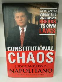 宪法困境:政府违法,该当何罪?Constitutional Chaos:What Happens When the Government Breaks Its Own Laws  by Andrew P. Napolitano 英文原版书