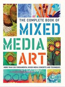 The Complete Book of Mixed Media Art 200多种混合媒体艺术创作
