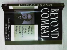 Beyond Combat: Essays in Military History in Honor of Russell F. Weigley