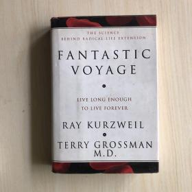 Fantastic Voyage : Live Long Enough to Live Forever  (英文原版)16开 精装 有护封
