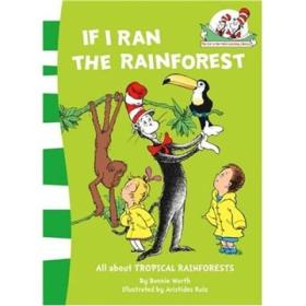 If I Ran the Rainforest. by Bonnie Worth (Cat in the Hats Learning Libra)如果我来到雨林