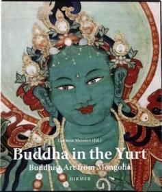 Buddha in the Yurt: Buddhist Art from Mongolia 蒙古的佛陀:来自蒙古的佛教艺术