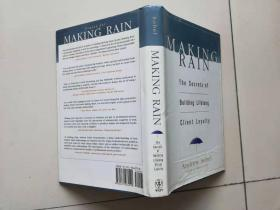MAKING RAIN The Secrets of Building Lifelong Client Loyalty