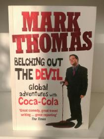 Belching Out the Devil:Global Adventures with Coca-Cola by Mark Thomas (企业研究)英文原版书