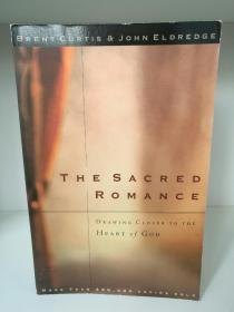 The Sacred Romance : Drawing Closer to the Heart of God by Brent Curtis (宗教)英文原版书