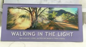 Walking In The Light: Ken Duncan's Iconic Australian Images and Their Stories