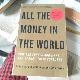 All the Money in the World[天下财富: 看福布斯前400名如何挣钱花钱]