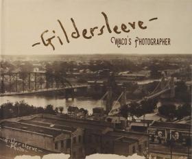 Gildersleeve: Wacos Photographer (1845 Books)