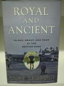 Royal and Ancient: Blood, Sweat, and Fear at the British Open by Curt Sampson (高尔夫)英文原版书