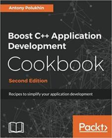 Boost C++ Application Development Cookbook, Second Edition 9781787282247 1787282244