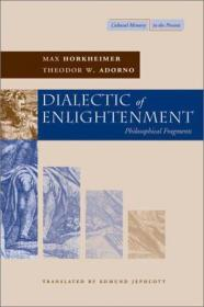 Dialectic of Enlightenment:Philosophical Fragments (Cultural Memory in the Present)