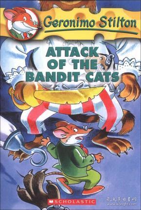 Geronimo Stilton #8: Attack of the Bandit Cats  老鼠记者系列#08:强盗猫的袭击