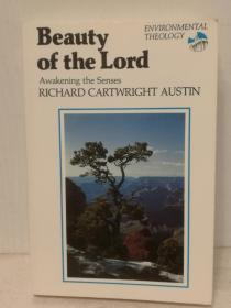 Beauty of the Lord:Awakening the Senses Environmental Theology by Richard Cartwright Austin(宗教)英文原版书