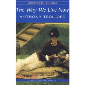 WW9781853262555微残-八品-英文版-The Way We Live Now(Wordsworth Childrens Classics)