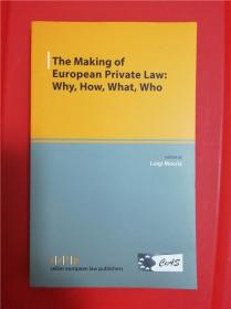 The Making of European Private Law: Why, How, What, Who (欧洲私法的制定)研究文集