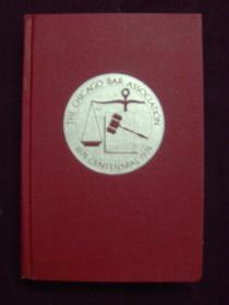 The First Century:The Chicago Bar Association 1874-1974 第一个世纪:芝加哥律师协会(1874 - 1974)