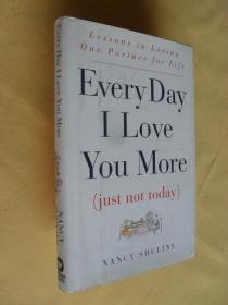 Every Day I Love You More (Just Not Today): Lessons in Loving One Partner for Life 每天爱你多一点