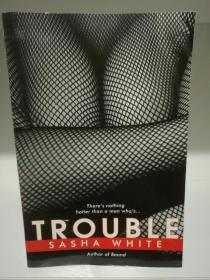 Trouble by Sasha White (情色文学)英文原版书