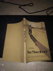 Not   That  Road(英文版32开平装1962年11月一版一印)不能走那条路.