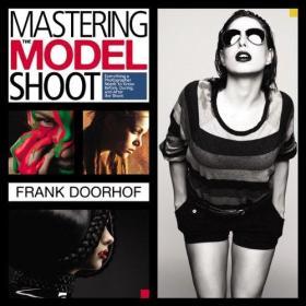 英文原版书 Mastering the Model Shoot: Everything a Photographer Needs to Know Before, During, and After the Shoot (Voices That Matter) Paperback 2013 by Frank Doorhof  (Author)