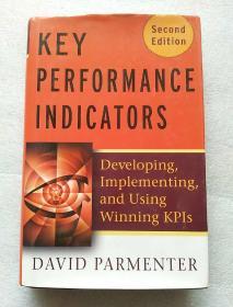 Key Performance Indicators (KPI): Developing Implementing and Using Winning KPIs
