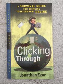 Clicking Through: A Survival Guide to Bringing Your Company Online
