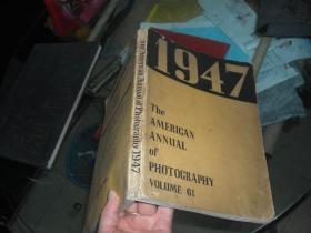 1947 THE AMERICAN ANNUAL OF PHOTGRAPHY VOLUME 61【民国外语画册,稀见珍贵】