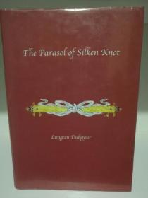 The Parasol of Silken Knot by Lungten Dubgyur (亚洲研究/不丹)英文原版书