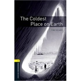 The Coldest Place on Earth[牛津书虫系列 第三版 第一级:地球上最冷的地方]