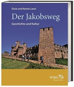 Der Jakobsweg: Geschichte und Kultur