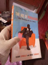 The Age of Persuasion: How Marketing Ate Our Culture [平装]