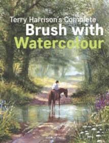 水彩画技艺 Terry Harrisons Complete Brush with Watercolour  英文原版
