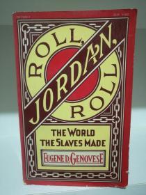 Roll, Jordan, Roll :The World the Slaves Made by Eugene D. Genovese (黑人研究)英文原版书