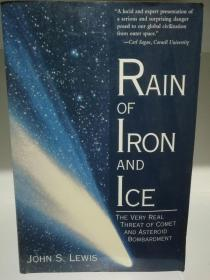 Rain of Iron and Ice : Very Real Threat of Comet and Asteroid Bombardment by John S. Lewis (宇宙学)英文原版书