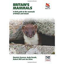Britains Mammals: A Field Guide to the Mammals of Britain and Ireland