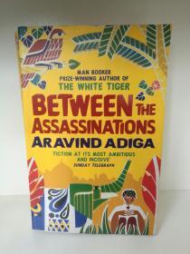 阿维德·阿迪加 Between the Assaddinations by Aravind Adiga  (Atlatic Books 大开版)(印度文学) 英文原版书