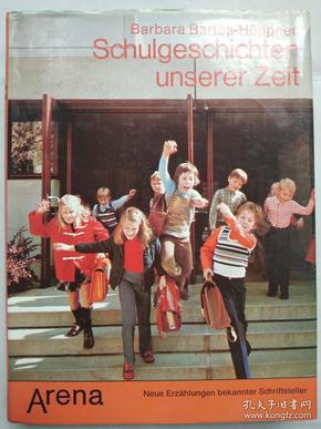德文原版书:《Barbara Bartos-Höppner Schulgeschichten unserer zeit》精装本,有书衣。