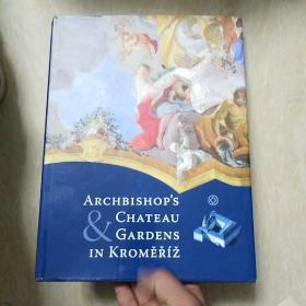ARCHBISHOPS CHATEAU AND GARDENS IN KROMERIZ  克罗梅里亚大主教庄园和花园 16开 精